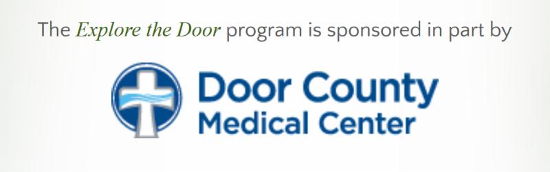 Explore the Door is Sponsored by Door County Medical Center