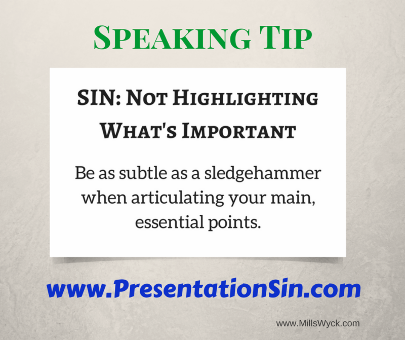 Speaking Tip be as subtle as a sledgehammer