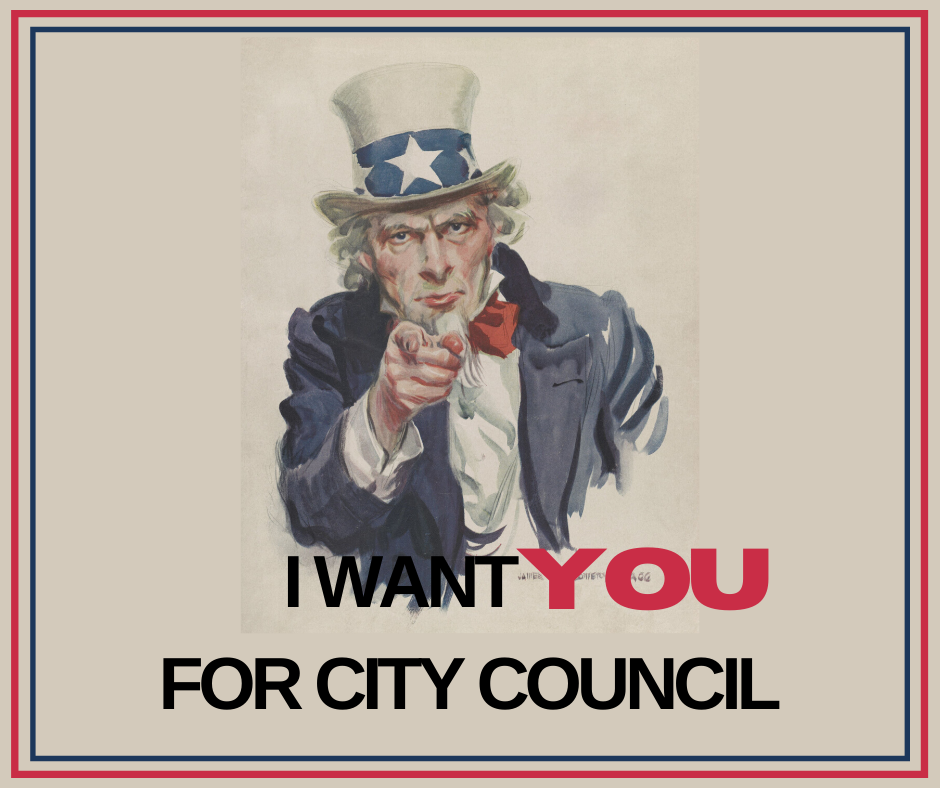 Image of Uncle Sam pointing at view above the words I WANT YOU FOR CITY COUNCIL