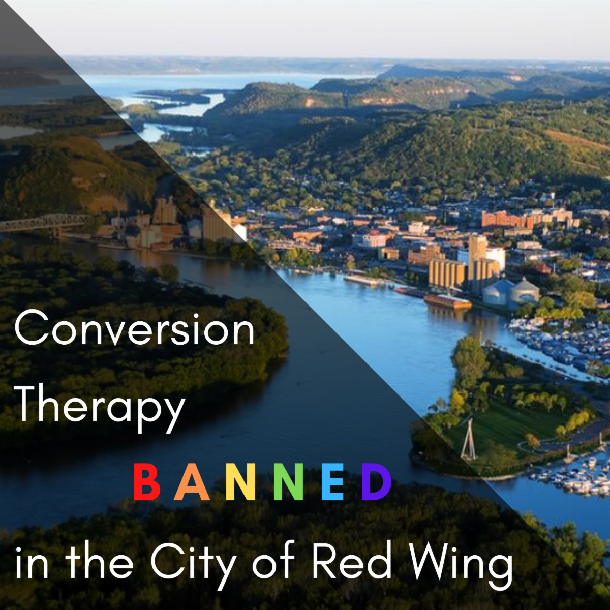 Overlook of Red Wing with the words Conversion Therapy BANNED in the City of Red Wing