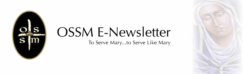 OSSM E-Newsletter To Serve Mary...to Serve Like Mary