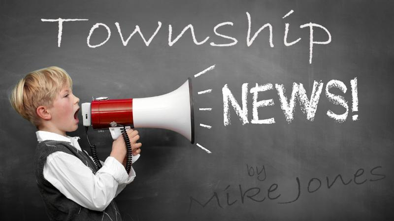 Township News by Mike Jones