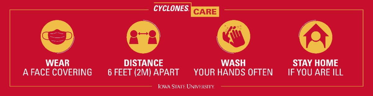 Cyclones Care: wear a face covering, stay 6 feet apart, wash your hands often, stay home if you are ill