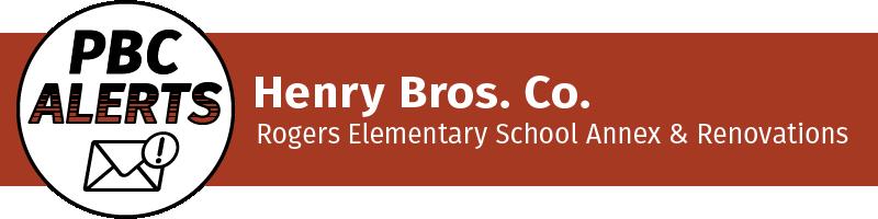 Henry Bros. Co. Rogers Elementary School Annex & Renovations