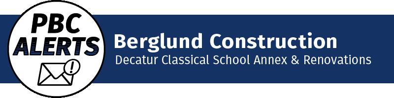 Berglund Construction - Decatur Classical School Annex & Renovations