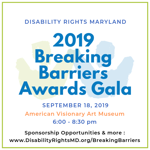 2019 Breaking Barriers Awards Save the Date September 18, 2019 at the American Visionary Art Museum