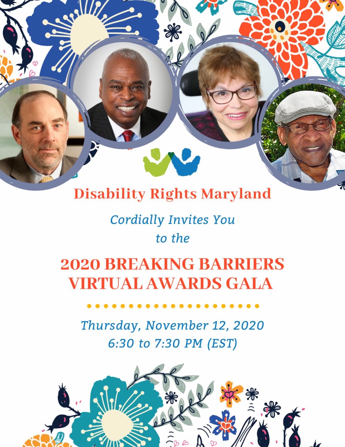 The cover of the Sponsorship Package of Disability Rights Maryland's 2020 Breaking Barriers Virtual Awards Gala. It features floral accents and pictures of Judith Heumann, Floyd Hartley, Wade Henderson and Andrew Levy.