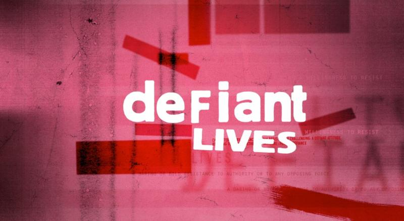 text graphic_ Defiant Lives