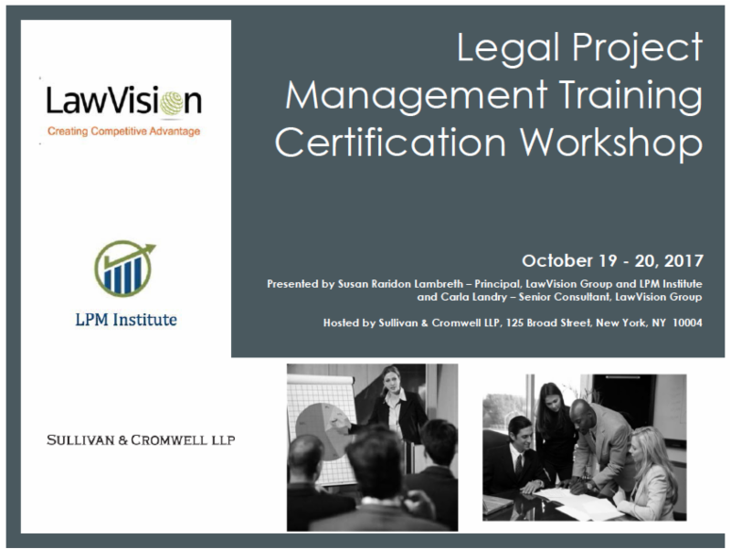 Last Chance To Sign Up Legal Project Management Certification Workshop