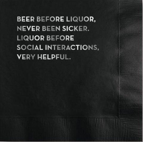 Beverage Napkin - Beer before liquor