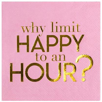 Beverage Napkin - Why limit happy to an hour