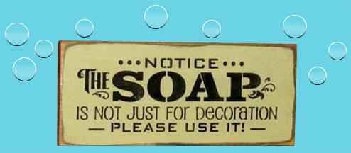 Please use the soap!