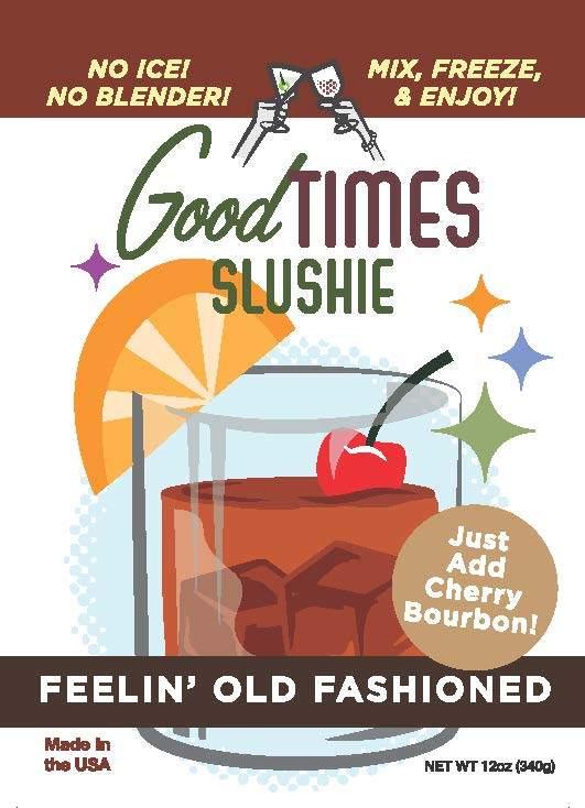 Good Times Slushie - Feelin Old Fashioned