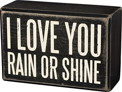 Wooden Sign - I love you rain or shine