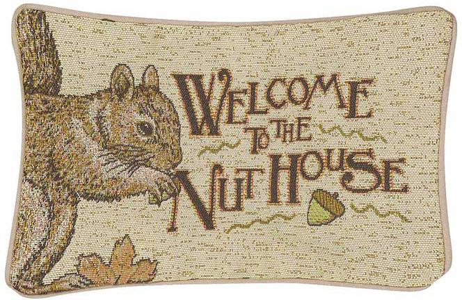 Welcome to the Nut House Pillow