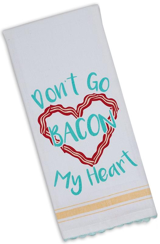 Don't Go Bacon My Heart Dishtowel