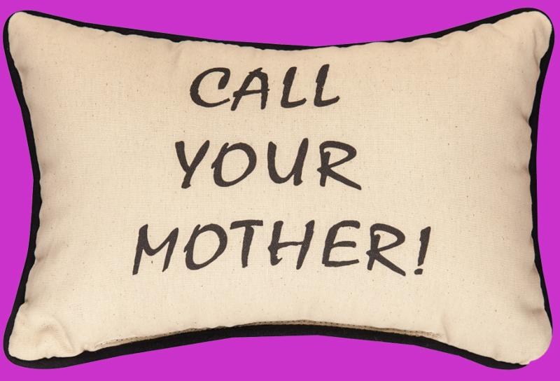 Call Your Mother Pillow