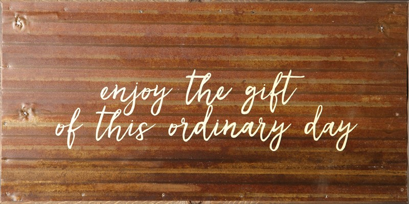 Enjoy the Gift of this Ordinary Day Metal and Wooden Box Sign