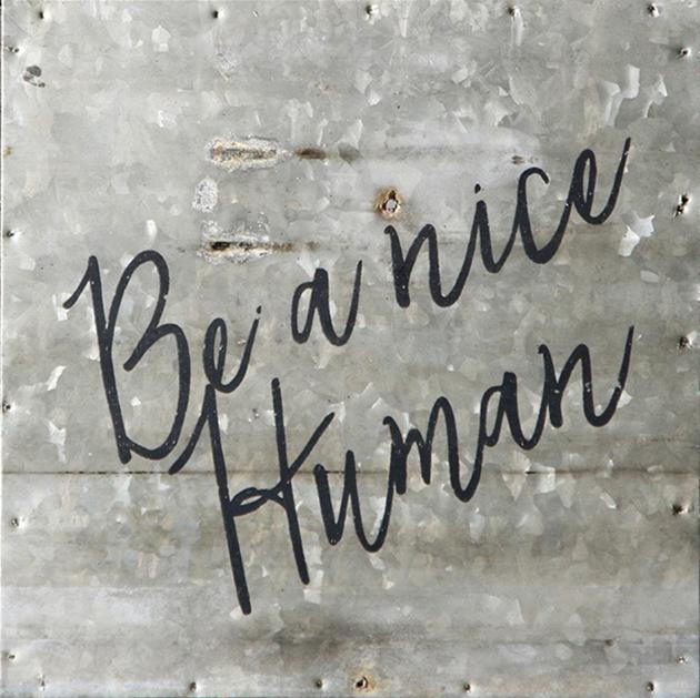 Metal Sign - Be a nice Human