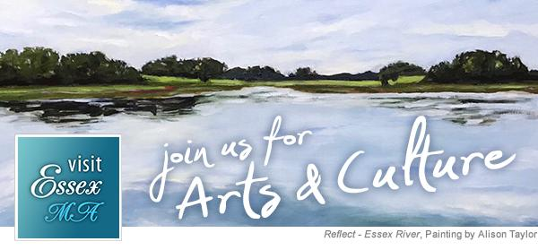 Visit Essex, MA - Join Us for Arts & Culture
