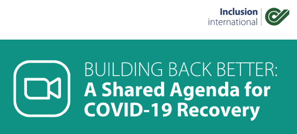 """Inclusion International logo in top right corner. Text on teal background reads """"Building Back Better: A Shared Agenda for COVID-19 Recovery"""""""