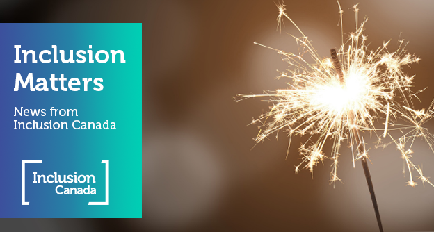 A lit sparkler celebrates the New Year. Text says Inclusion Matters - News from Inclusion Canada with Inclusion Canada's logo on the left side.