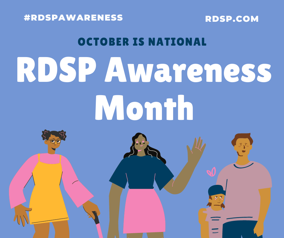 """4 cartoon characters of various genders and heritages smile and wave at the viewer. Text reads """"October is National RDSP Awareness Month""""."""