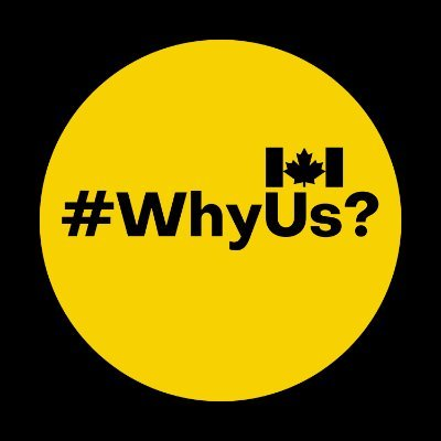Yellow circle with black text and a small Canadian flag. Text in the circle reads #WhyUs?