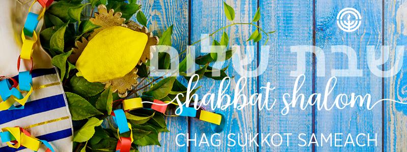 shabbat shalom sukkot
