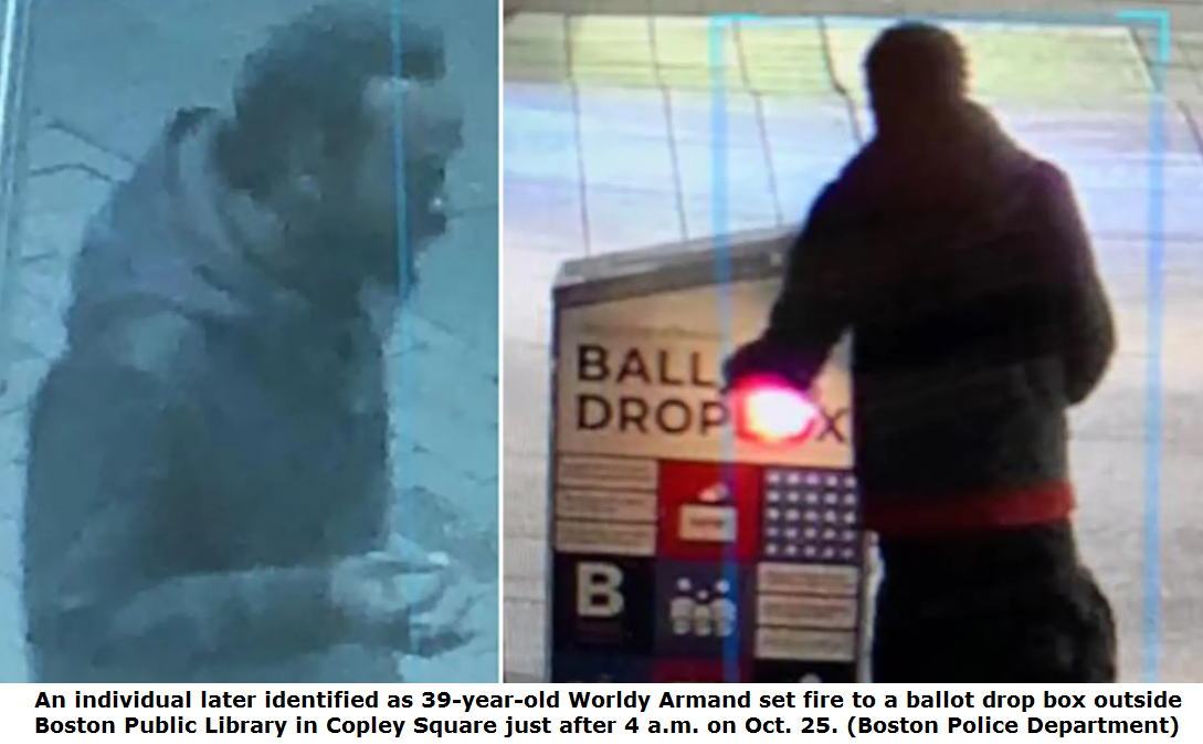 An individual later identified as 39-year-old Worldy Armand set fire to a ballot drop box outside Boston Public Library in Copley Square just after 4 a.m. on Oct. 25. (Boston Police Department)