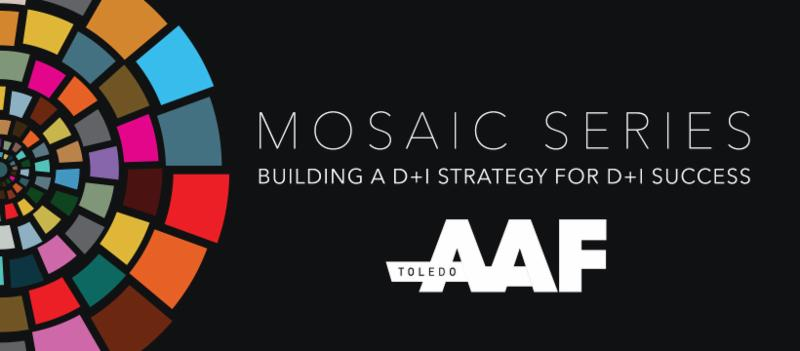 Mosaic Series - Building a D+I Strategy for D+I Success
