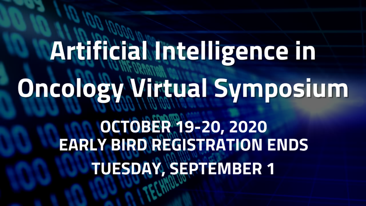 """White text that reads """"Artificial Intelligence in Oncology Virtual Symposium October 19-20, 2020 Early Bird Registration Ends Tuesday, September 1"""" over a dark blue background with light blue digits of code overlaying the background."""