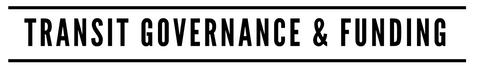 Transit Governance _ Funding