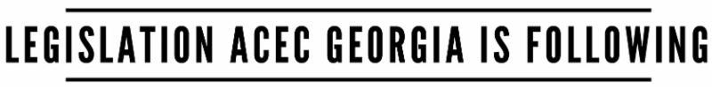 Legislation ACEC Georgia is following