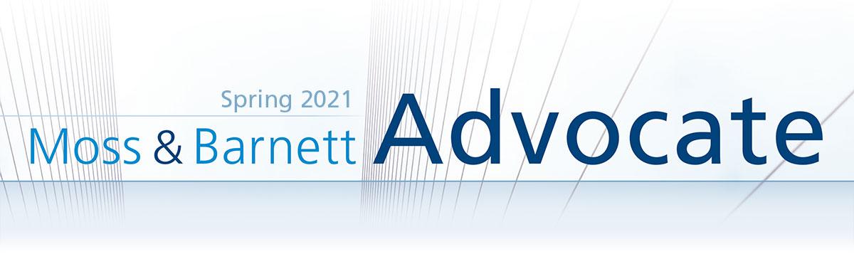 Moss & Barnett Advocate Spring 2021