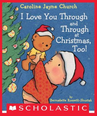 Front cover of I Love You Through and Through at Christmas Too! showing child holding up bear with both wearing Santa hats.