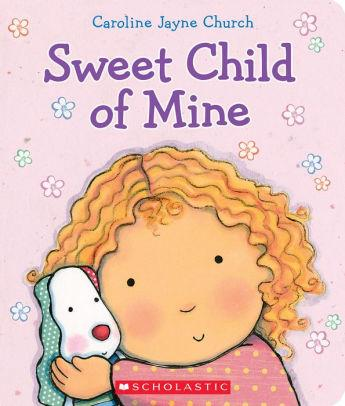Front cover of Sweet Child of Mine showing little girl with doll.
