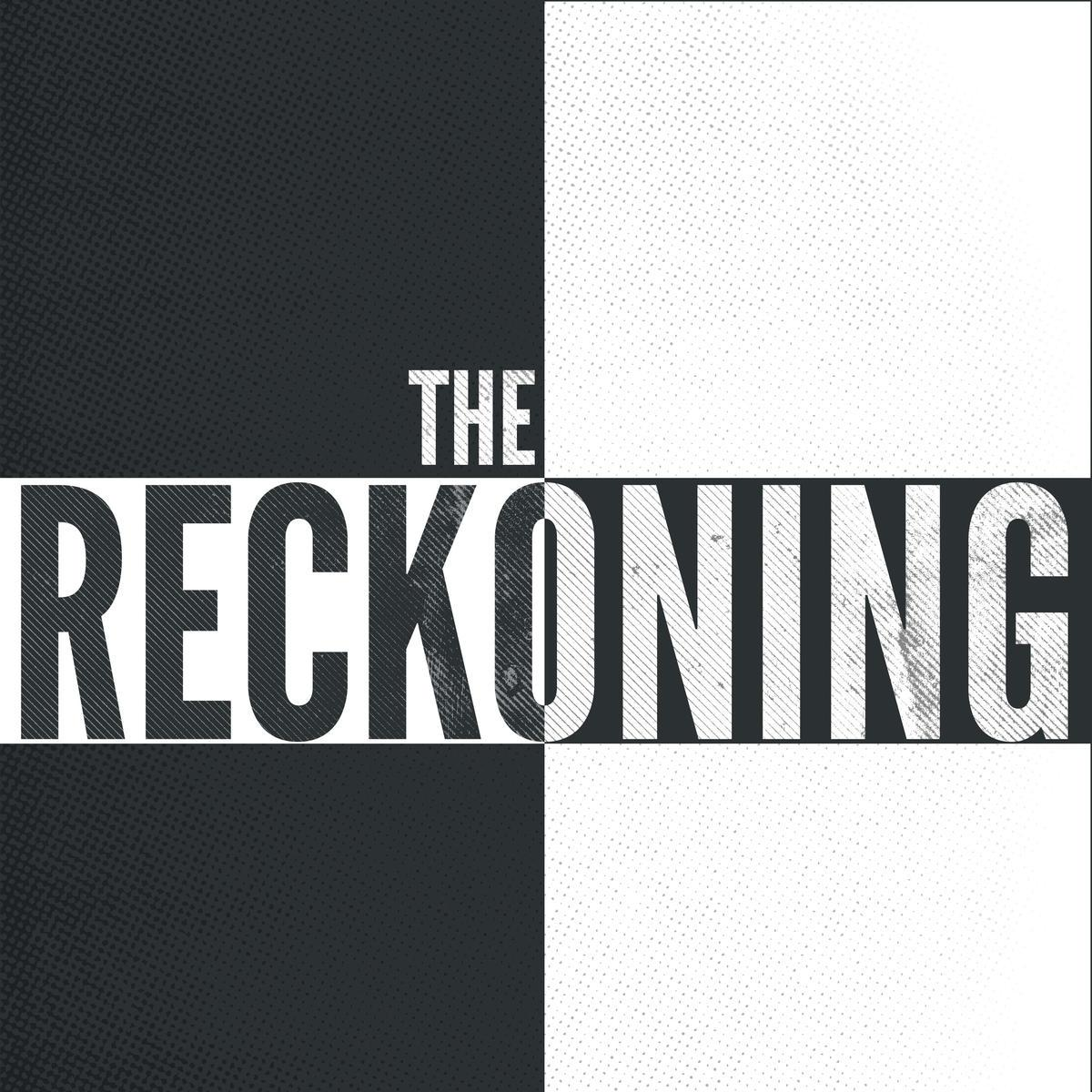 The Reckoning on a black and white background