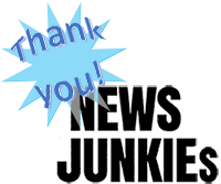 Thank you, news junkies
