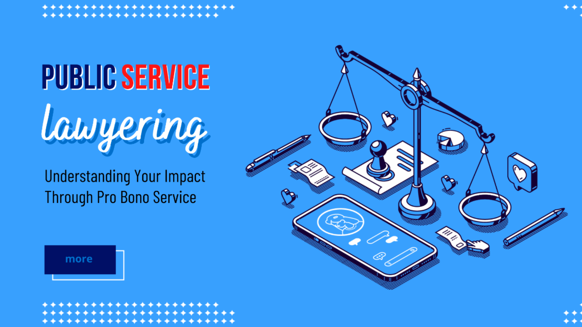 Public Service Lawyering Understanding Your Impact Through Pro Bono Service