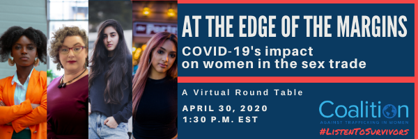 At the Edge of the Margins COVID-19's impact on women in the sex trade.  A virtual round table April 20, 2020 1:30 p.m. EST