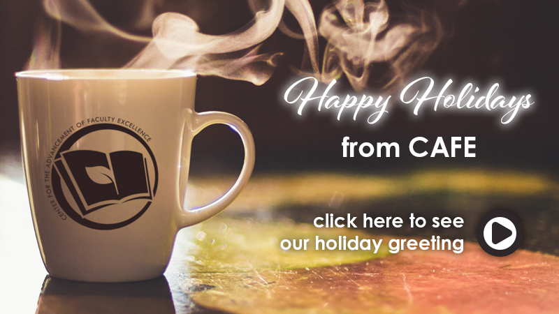 happy holidays from CAFE click here to view holiday card
