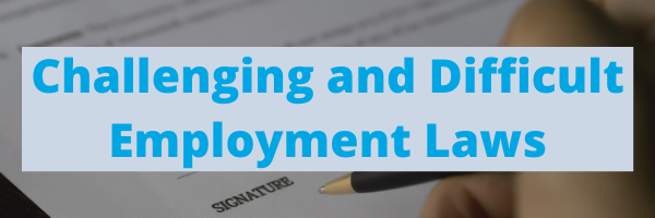 Challenging and difficult employment laws