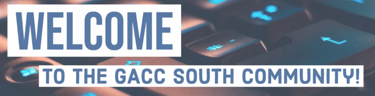 Welcome to the GACC South community!