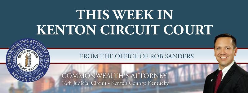 This Week In Kenton Circuit Court