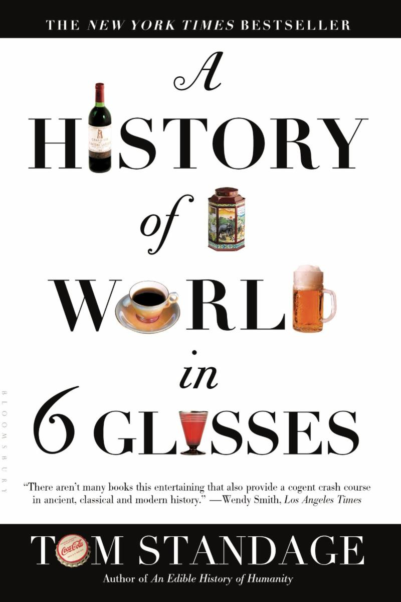 History of the World in 6 Glasses by Tom Standage