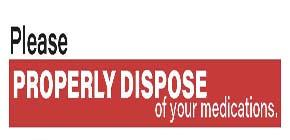 please properly dispose of your medications