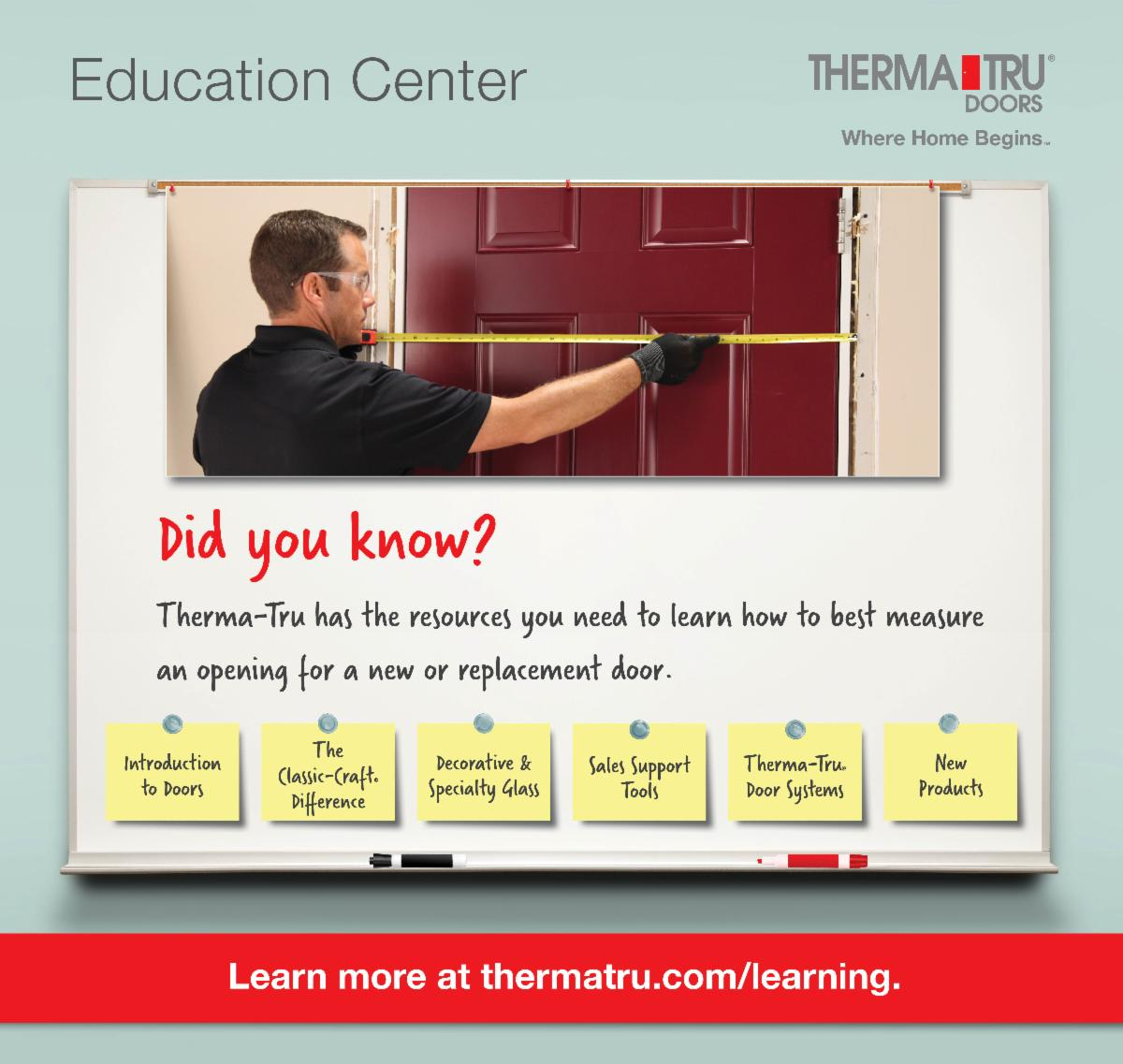 Education Center - Therma-Tru has the resources you need to learn how to best measure an opening for a new or replacement door.