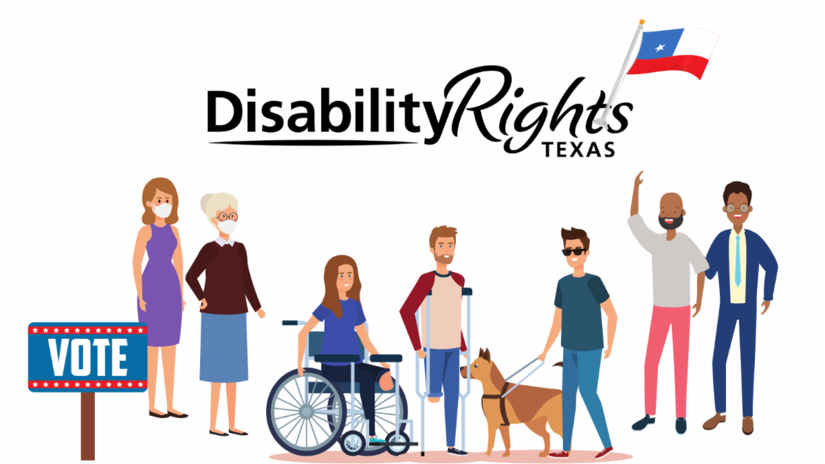 Disability Rights Logo w_ a Texas flag_ Patriotic voting sign and a group of people_ some with face coverings_ some with disabilities.