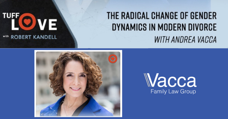 The Radical Change of Gender Dynamics in Modern Divorce on the Tuff Love Podcast with family law attorney Andrea Vacca